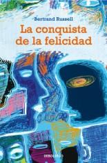 La conquista de la felicidad - Bertrand Russell