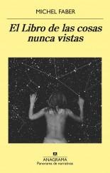 El Libro de las cosas nunca vistas - Michel Faber