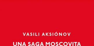 Una saga moscovita - Vasili Aksiónov