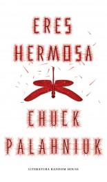 Eres hermosa - Chuck Palahniuk