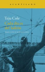 Cada día es del ladrón - Teju Cole