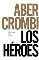 Los héroes - Joe Abercrombie
