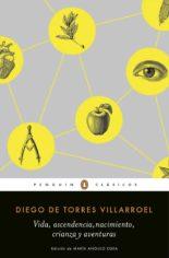 Vida, ascendencia, nacimiento, crianza y aventuras - Diego de Torres Villarroel