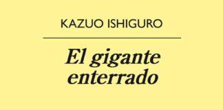 El gigante enterrado - Kazuo Ishiguro
