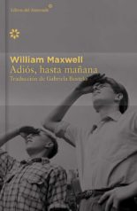 Adiós, hasta mañana - William Maxwell