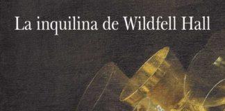 La inquilina de Wildfell Hall - Anne Brontë
